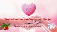 """TRADICIONALNA HUMANITARNA BOŽIĆNA AKCIJA """"NEKA SVIMA BUDE BOŽIĆ"""""""